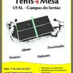 O NAFE - CAMPUS SERTAO comunica a realização do I Torneio Integração de Tênis de Mesa